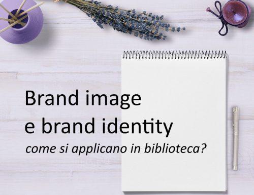 Brand image e brand identity: come si applicano alla biblioteca?